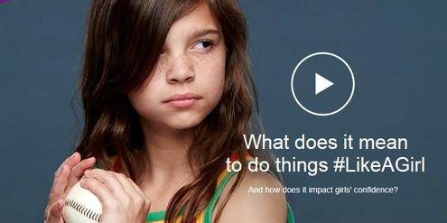 Die Werbekampagne «Like a Girl» ermutigt Mädchen, selbstbewusst zu bleiben.