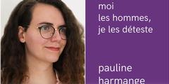 Pauline Harmange fordert Frauen auf, Männerhass zuzulassen.