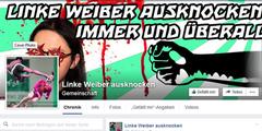 Die Seite «Linke Weiber ausknocken» hat Facebook wochenlang geduldet.